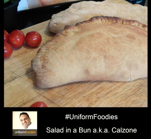 #UniformFoodies Challenge – Salad in a Bun a.k.a. Calzone